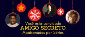 Amigo Secreto Apaixonados por Séries 2014
